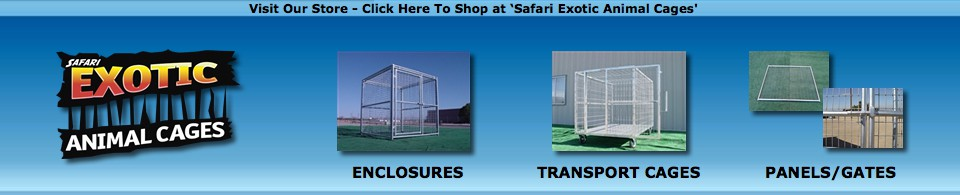 Safari Exotic Animal Cages